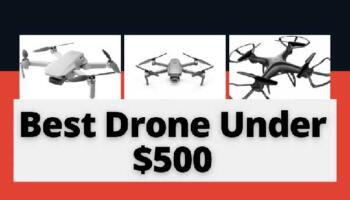 Best Drone Under 500 dollars – Reviews 2021